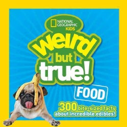 Weird but True! Food: 300 bite-size facts about incredible edibles! (Hardcover)
