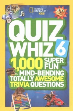 Quiz Whiz 6: 1,000 Super Fun Mind-Bending Totally Awesome Trivia Questions (Paperback)