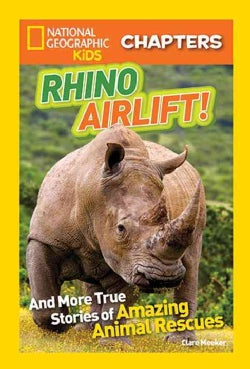 Rhino Rescue!: And More True Stories of Saving Animals (Paperback)
