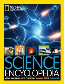 Science Encyclopedia: Atom Smashing, Food Chemistry, Animals, Space, and More! (Hardcover)