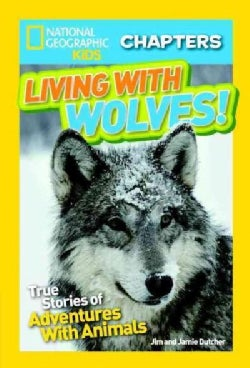 Living With Wolves!: True Stories of Adventures With Animals (Hardcover)