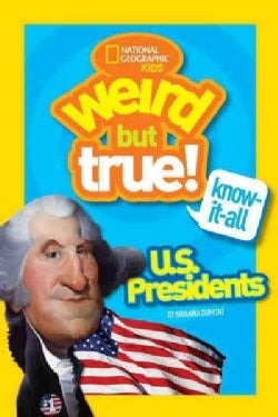 Weird but True Know-it-All U.S. Presidents (Paperback)