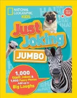 Just Joking Jumbo: 1,000 Giant Jokes & 1,000 Funny Photos Add Up to Big Laughs (Hardcover)