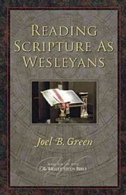 Reading Scripture As Wesleyans (Paperback)