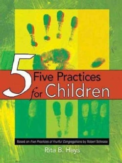Five Practices for Children (Paperback)