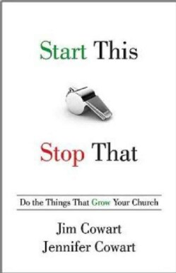 Start This, Stop That: Do the Things That Grow Your Church (Paperback)