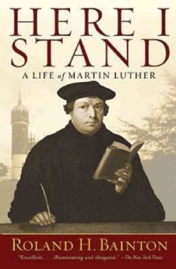 Here I Stand: A Life of Martin Luther (Paperback)