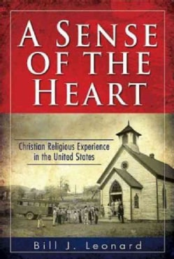 A Sense of the Heart: Christian Religious Experience in the United States (Paperback)