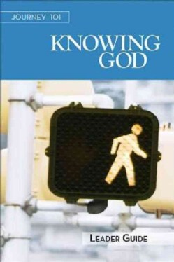 Journey 101 Knowing God: Steps to the Life God Intends (Paperback)