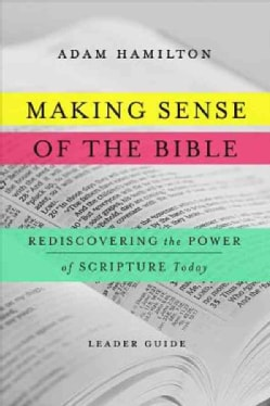 Making Sense of the Bible: Rediscovering the Power of Scripture Today (Paperback)
