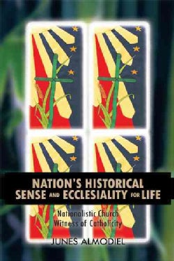 Nation's Historical Sense and Ecclesiality for Life: Nationalistic Church Witness of Catholicity (Paperback)