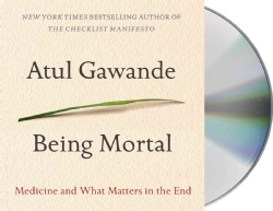 Being Mortal: Medicine and What Matters in the End (CD-Audio)