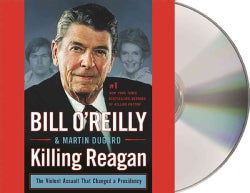 Killing Reagan: The Violent Assault That Changed a Presidency (CD-Audio)