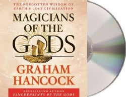 Magicians of the Gods: The Forgotten Wisdom of Earth's Lost Civilization (CD-Audio)