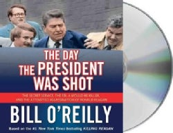 The Day the President Was Shot: The Secret Service, the FBI, a Would-be Killer, and the Attempted Assassination of... (CD-Audio)