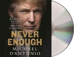 Never Enough: Donald Trump and the Pursuit of Success (CD-Audio)