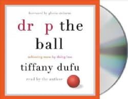 Drop the Ball: Achieving more by doing less (CD-Audio)