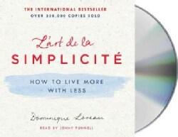 L'art De La Simplicite: How to Live More With Less (CD-Audio)