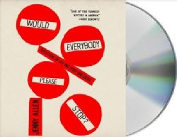 Would Everybody Please Stop?: Reflections on Life and Other Bad Ideas (CD-Audio)