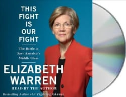This Fight Is Our Fight: The Battle to Save America's Middle Class (CD-Audio)