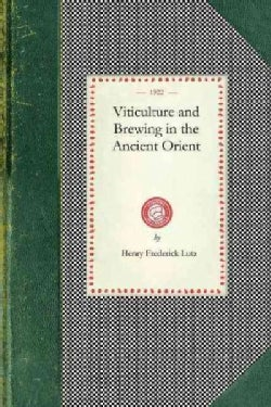Viticulture and Brewing in the Ancient Orient (Paperback)