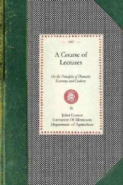A Course of Lectures on the Principles of Domestic Economy and Cookery (Paperback)