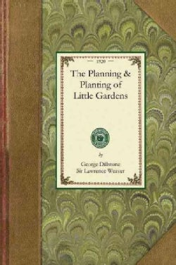 The Planning & Planting of Little Gardens (Paperback)