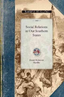 Social Relations in Our Southern States (Paperback)