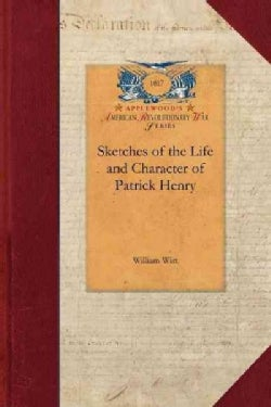 Sketches of the Life and Character of Patrick Henry (Paperback)
