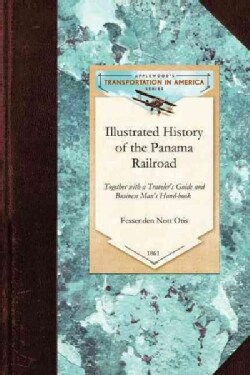 Illustrated History of the Panama Railroad (Paperback)