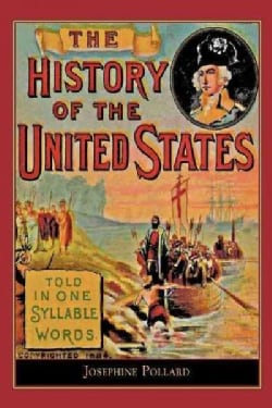 History of the United States: Told in One Syllable Words (Paperback)