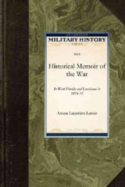 Historical Memoir of the War (Paperback)