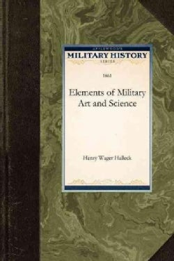 Elements of Military Art and Science (Paperback)
