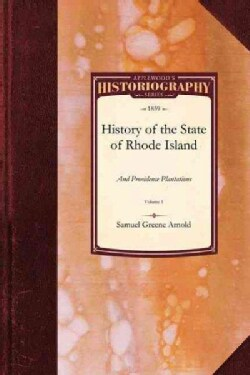 History of the State of Rhode Island and Providence Plantations (Paperback)