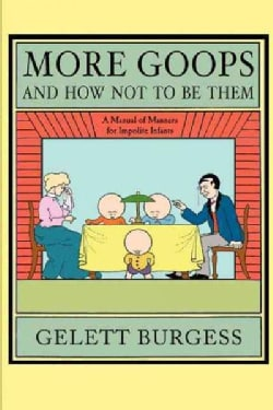 More Goops and How Not to Be Them (Hardcover)