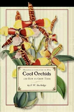 Cool Orchids and How to Grow Them (Paperback)
