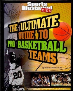 The Ultimate Guide to Pro Basketball Teams (Hardcover)