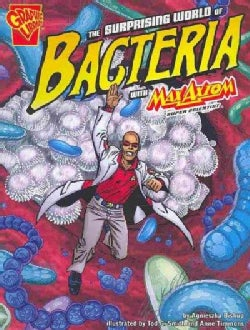 The Surprising World of Bacteria With Max Axiom, Super Scientist (Paperback)