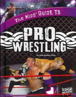 The Kids' Guide to Pro Wrestling (Hardcover)