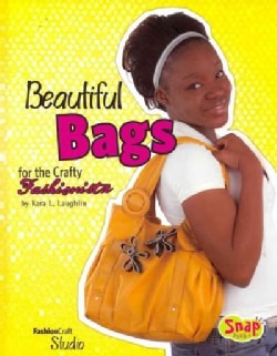 Beautiful Bags for the Crafty Fashionista (Hardcover)