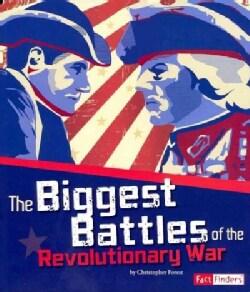 The Biggest Battles of the Revolutionary War (Paperback)