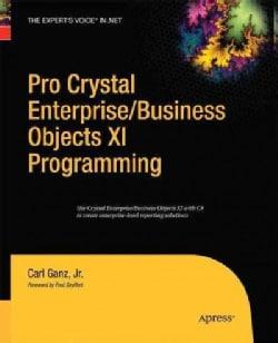 Pro Crystal Enterprise / Businessobjects XI Programming (Paperback)