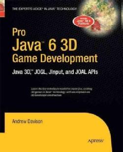 Pro Java 6 3d Game Development: Java 3d, Jogl, Jinput and Joal Apis (Paperback)
