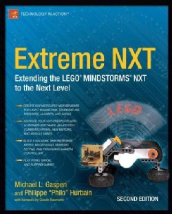Extreme NXT: Extending the Lego Mindstorms NXT to the Next Level (Paperback)
