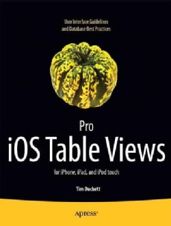Pro iOS Table Views: For iPhone, iPad, and iPod Touch (Paperback)