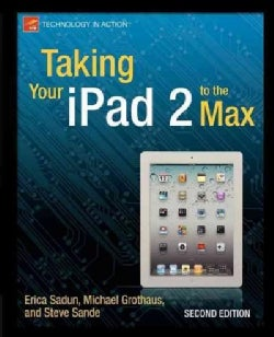 Taking Your iPad 2 to the Max (Paperback)