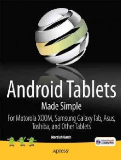 Android Tablets Made Simple: For Motorola XOOM, Samsung Galaxy Tab, Asus, Toshiba and Other Tablets (Paperback)