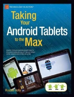 Taking Your Android Tablets to the Max (Paperback)