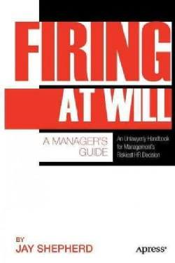 Firing at Will: A Manager's Guide (Paperback)