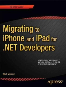 Migrating to iPhone and iPad for .NET Developers (Paperback)